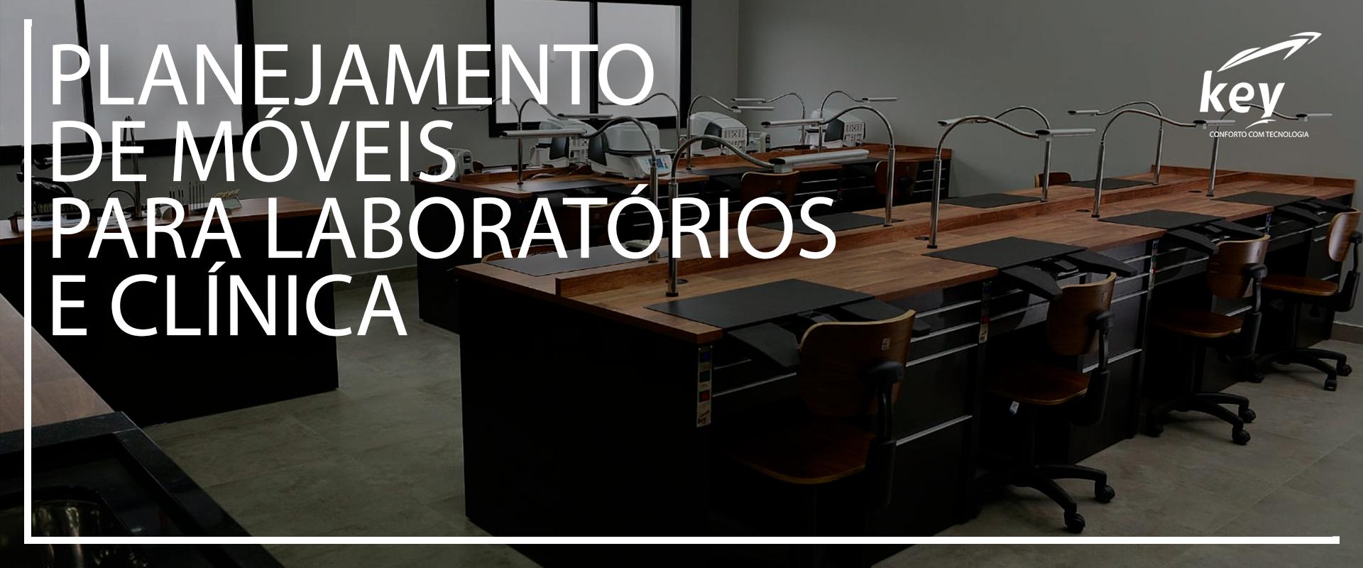 PLANEJAMENTO DE MÓVEIS PARA LABORATÓRIOS E CLINICA